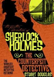 The Further Adventures of Sherlock Holmes - The Counterfeit Detective Pdf Book