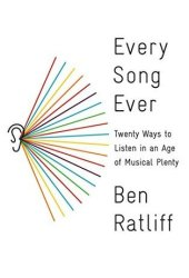 Every Song Ever: Twenty Ways to Listen in an Age of Musical Plenty Book