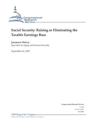 Social Security: Raising or Eliminating the Taxable Earnings Base