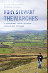 The Marches: A Borderland Journey Between England and Scotland