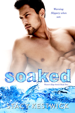 Soaked (The Water's Edge, #2)