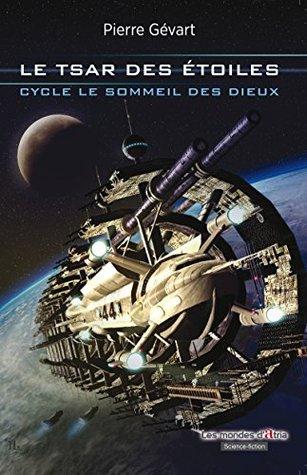 Le Tsar des étoiles: Tome 1 - Saga de science-fiction
