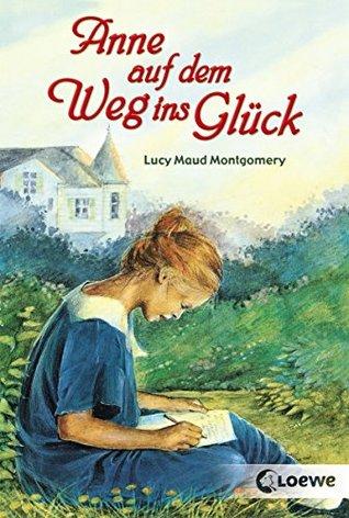 """Anne auf dem Weg ins Glück: Enthält die Bände """"Anne in Kingsport"""" und """"Anne in Windy Willows"""" (Anne Shirley-Romane 2)"""