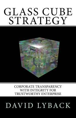 Glass Cube Strategy: Corporate Transparency with Integrity for Trustworthy Enterprise