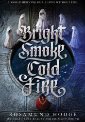 Bright Smoke, Cold Fire (Bright Smoke, Cold Fire, #1) Pdf Book
