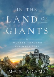 In the Land of Giants: A Journey Through the Dark Ages Pdf Book