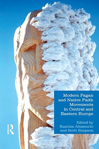 Modern Pagan and Native Faith Movements in Central and Eastern Europe