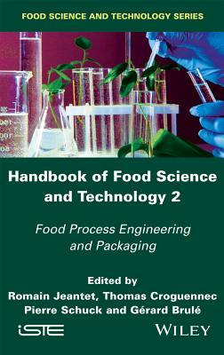 Handbook of Food Science and Technology 2: Food Process Engineering and Packaging