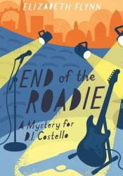 End of the Roadie (A Mystery for D.I. Costello #3) Pdf Book