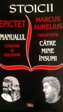Epictet: Manualul - Marcus Aurelius: Catre mine insumi