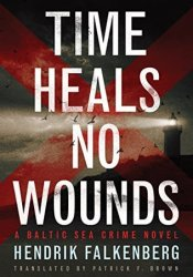Time Heals No Wounds (Baltic Sea Crime #1) Pdf Book