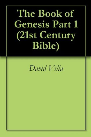 The Book of Genesis Part 1 (21st Century Bible)