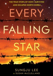 Every Falling Star: The True Story of How I Survived and Escaped North Korea Pdf Book