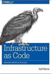 Infrastructure as Code: Managing Servers in the Cloud Pdf Book