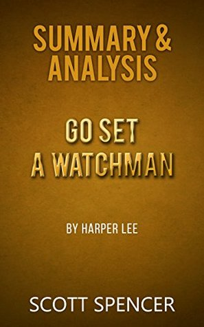 Summary & Analysis: Go Set a Watchman - by Harper Lee
