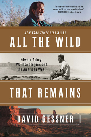All The Wild That Remains: Edward Abbey, Wallace Stegner, and the American West Book Pdf ePub