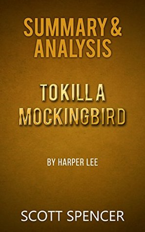 Summary & Analysis: To Kill a Mockingbird - by Harper Lee