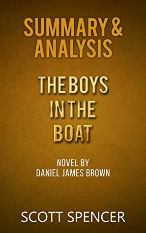 Summary & Analysis: The Boys In The Boat - Novel By Daniel James Brown