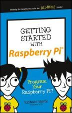 Getting Started with Raspberry Pi by Richard Wentk