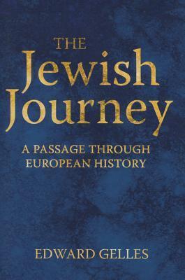 The Jewish Journey: A Passage Through European History