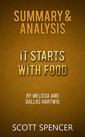 Summary & Analysis: It Starts With Food - By Melissa and Dallas Hartwig