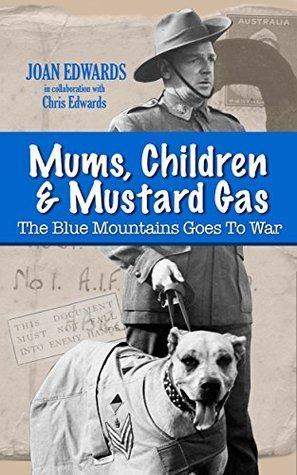 Mums, Children & Mustard Gas: The Blue Mountains Goes To War