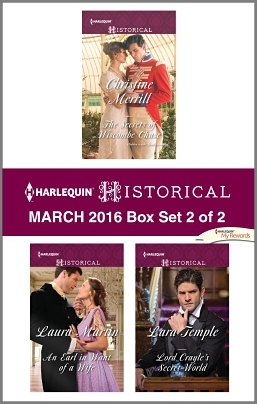 Harlequin Historical March 2016 - Box Set 2 of 2: The Secrets of Wiscombe Chase\An Earl in Want of a Wife\Lord Crayle's Secret World