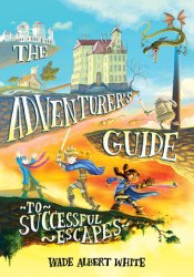 The Adventurer's Guide to Successful Escapes Pdf Book