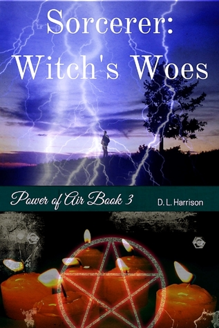 Sorcerer: Witch's Woes (Power of Air, #3)