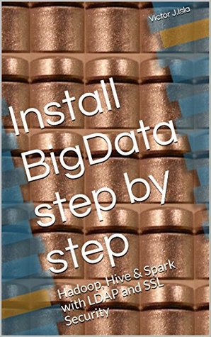 Install BigData step by step: Hadoop, HIve & Spark with LDAP and SSL Security