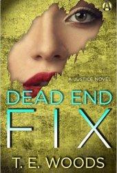 Dead End Fix (A Justice Novel, #6) Pdf Book