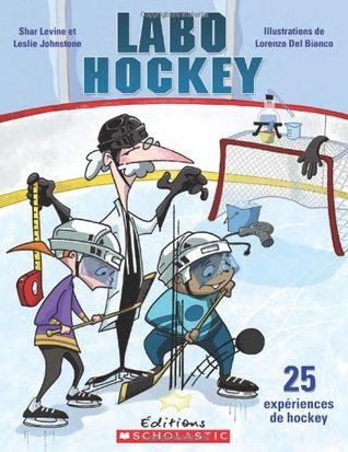 Labo Hockey: 25 Exp?riences de Hockey