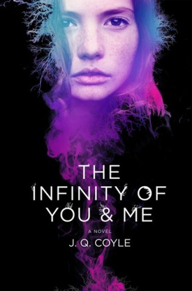 The Infinity of You & Me-J.Q. Coyle