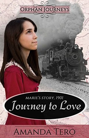 Journey to Love: Marie's Journey, 1901 (Orphan Journeys #1)