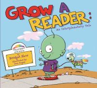 Grow a Reader: an Interplanetary Tale
