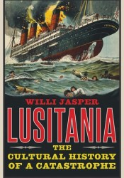 Lusitania: The Cultural History of a Catastrophe Pdf Book