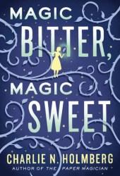 Magic Bitter, Magic Sweet Book Pdf