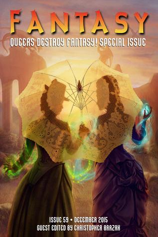 Fantasy Magazine, December 2015: Queers Destroy Fantasy! Special Issue