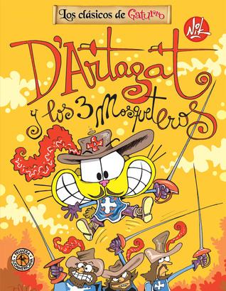 D'Artagat y los tres mosqueteros (Los clásicos de Gaturro, #6)
