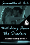 Watching from the Shadows (Trident Security #5)