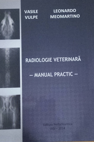 Radiologie veterinară: manual practic