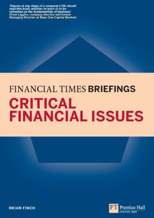 Critical Financial Issues: Financial Times Briefing: The low down on the top job (Financial Times Series)