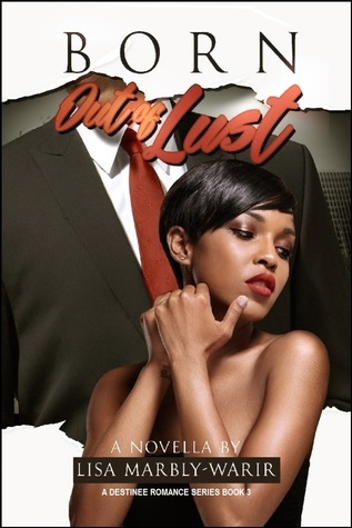 Born Out of Lust (Destinee #3)