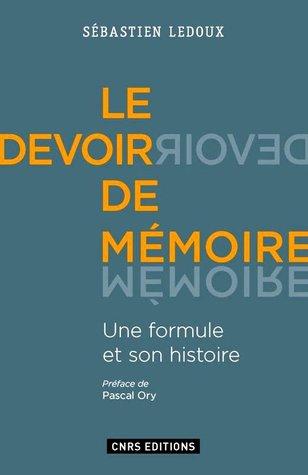 Le devoir de mémoire : Une formule et son histoire