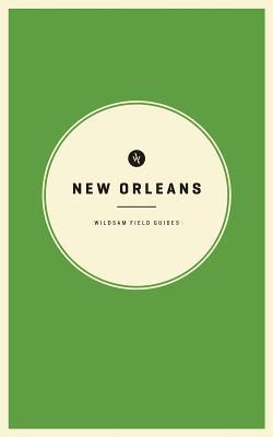 New Orleans (Wildsam Field Guide, #5)