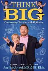 Think Big: Overcoming Obstacles with Optimism Pdf Book