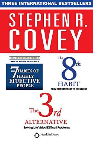 Stephen R. Covey Anniversary Edition Box Set: The 7 Habits Of Highly Effective People, The 8th Habit, The 3rd Alternative