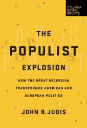The Populist Explosion: How the Great Recession Transformed American and European Politics Book Pdf