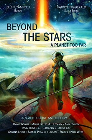 Beyond the Stars: A Planet Too Far (A space opera anthology, #2)
