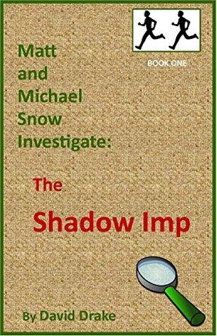 The Shadow Imp (Matt and Michael Snow Investigate: Book 1)